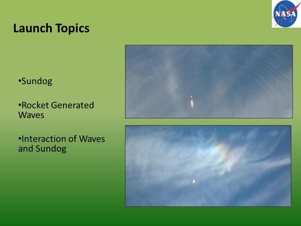 Launch Topics Sundog Rocket Generated Waves Interaction of Waves and Sundog