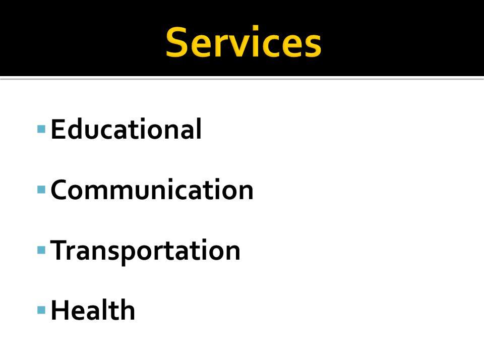  Educational  Communication  Transportation  Health