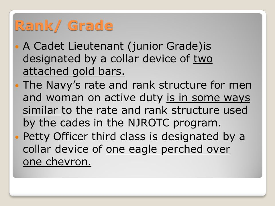 Rank/ Grade A Cadet Lieutenant (junior Grade)is designated by a collar device of two attached gold bars.