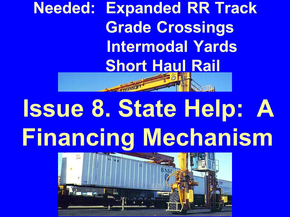 22.... Needed: Expanded RR Track Grade Crossings Intermodal Yards Short Haul Rail Issue 8.