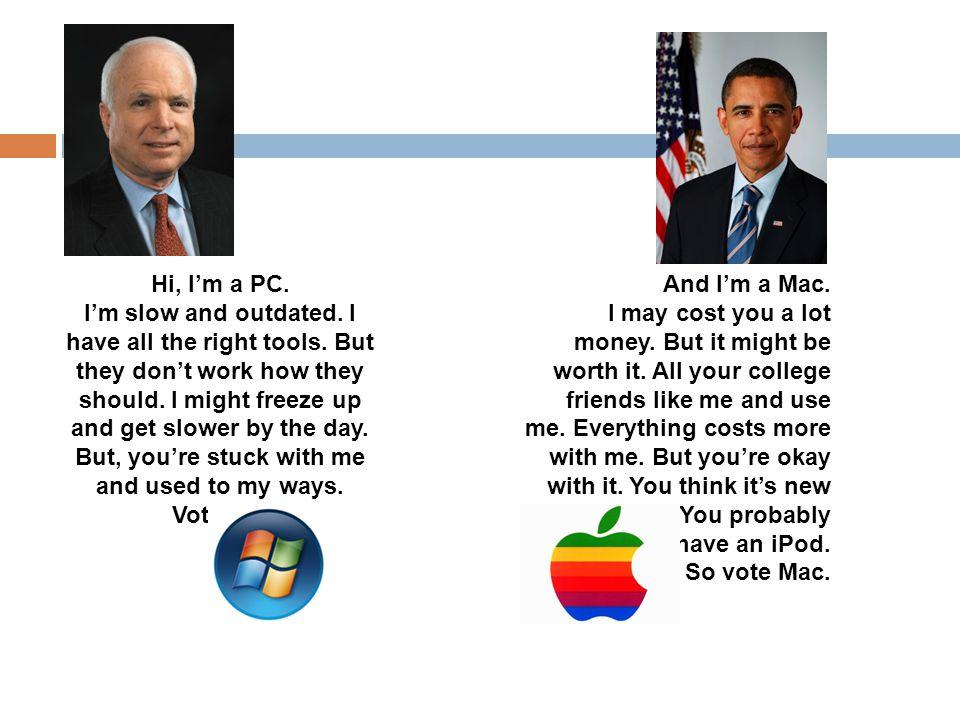 Hi, I'm a PC.I'm slow and outdated. I have all the right tools.