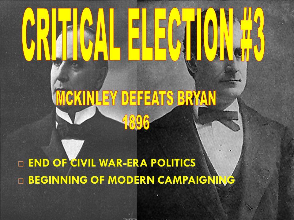  END OF CIVIL WAR-ERA POLITICS  BEGINNING OF MODERN CAMPAIGNING