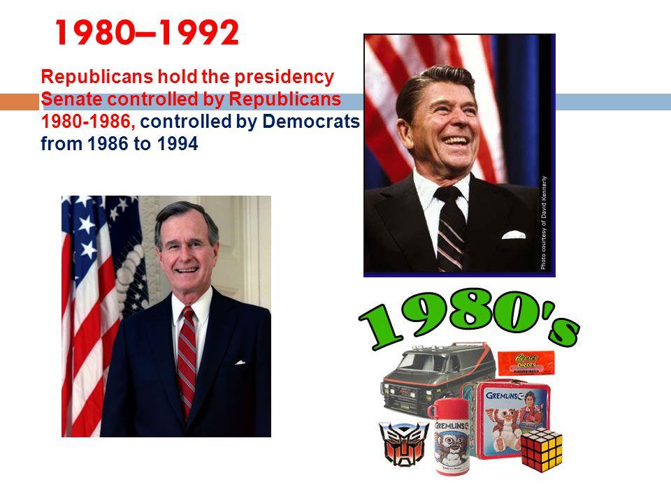 1980–1992 Republicans hold the presidency Senate controlled by Republicans 1980-1986, controlled by Democrats from 1986 to 1994