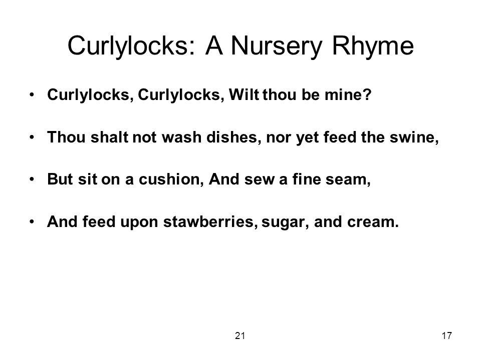2117 Curlylocks: A Nursery Rhyme Curlylocks, Curlylocks, Wilt thou be mine.