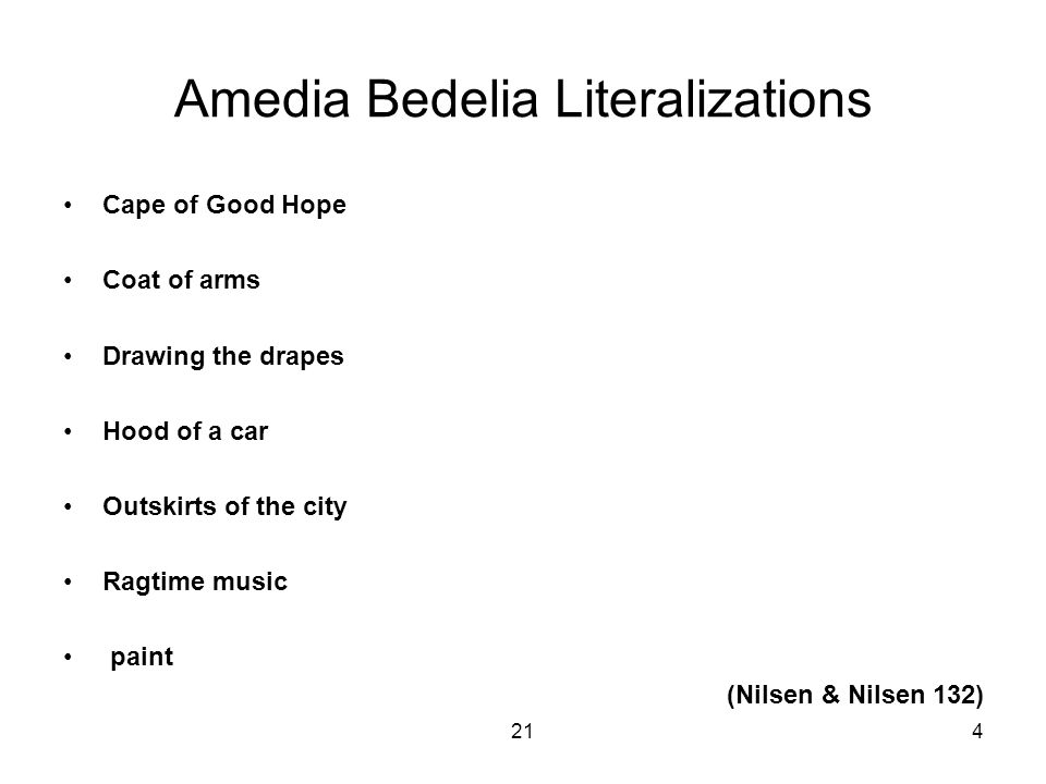 214 Amedia Bedelia Literalizations Cape of Good Hope Coat of arms Drawing the drapes Hood of a car Outskirts of the city Ragtime music paint (Nilsen & Nilsen 132)