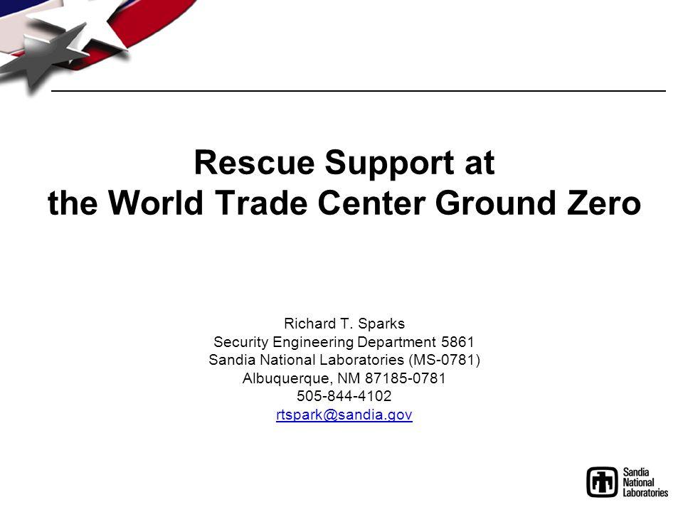 Rescue Support at the World Trade Center Ground Zero Richard T.
