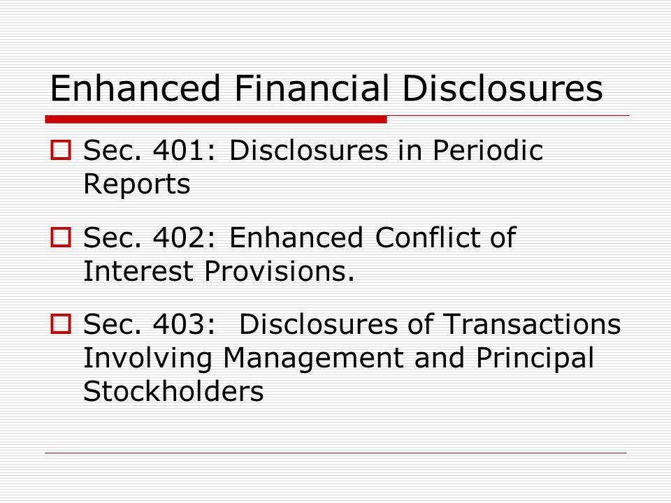 Enhanced Financial Disclosures  Sec. 401: Disclosures in Periodic Reports  Sec.