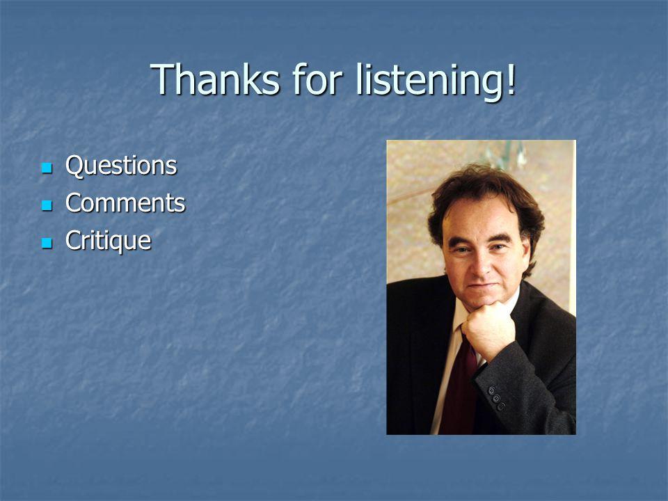 Thanks for listening! Questions Questions Comments Comments Critique Critique