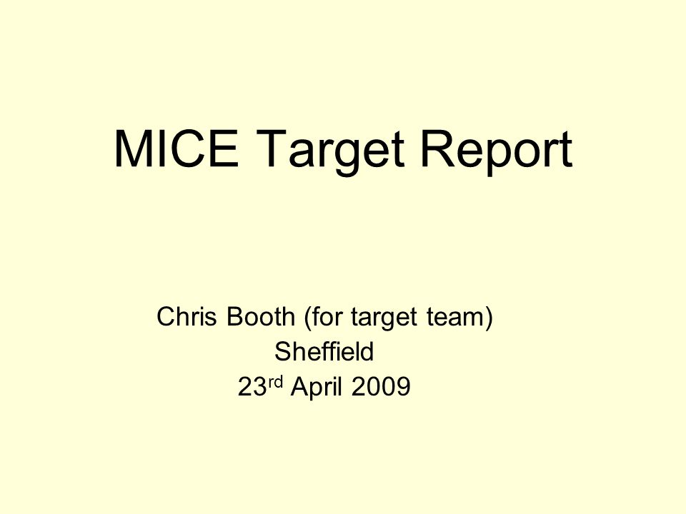 Chris BoothUniversity of Sheffield 2 Summary of 2008 (1) MICE target drive is linear actuator, synchronised to ISIS, driving target in & out of beam in ~30 ms.
