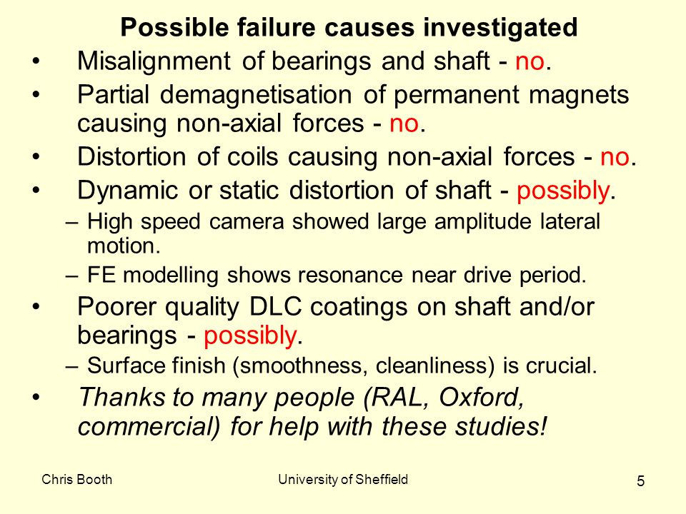 Chris BoothUniversity of Sheffield 5 Possible failure causes investigated Misalignment of bearings and shaft - no.