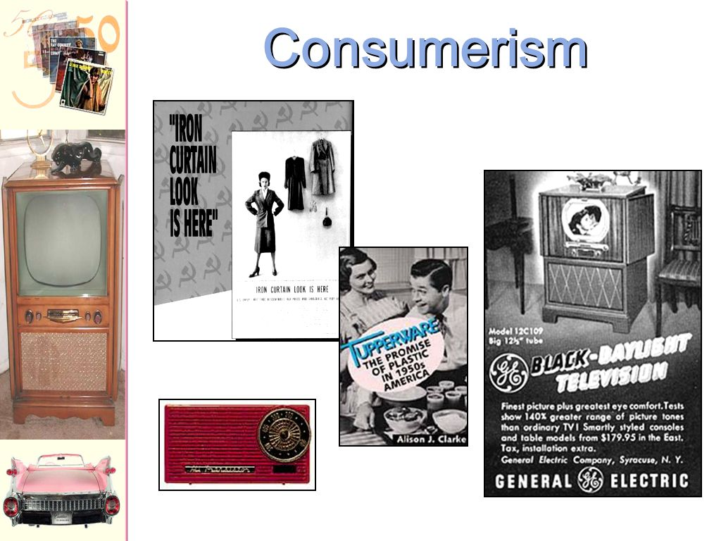 Consumerism 1950  Introduction of the Diner's Card All babies were potential consumers who spearheaded a brand-new market for food, clothing, and she