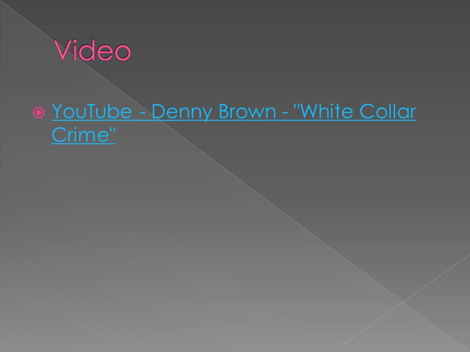  YouTube - Denny Brown - White Collar Crime YouTube - Denny Brown - White Collar Crime