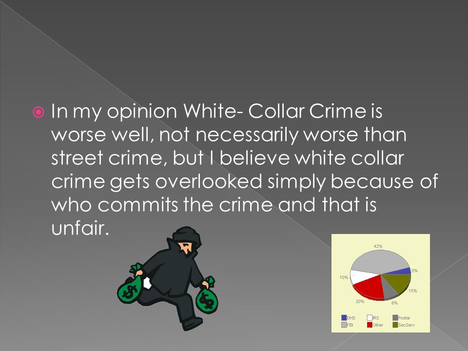  White-collar crime is rarely prosecuted and rarely convicted. Penalties are light..