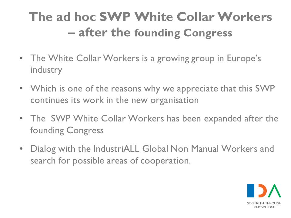 The ad hoc SWP White Collar Workers – after the founding Congress The White Collar Workers is a growing group in Europe's industry Which is one of the