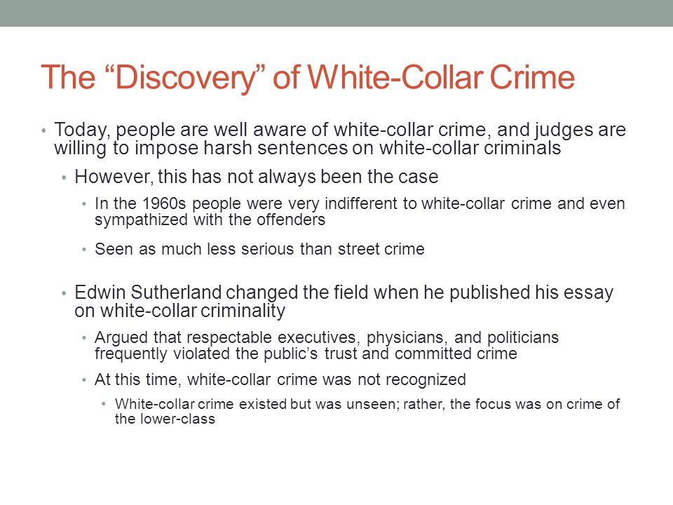 The Discovery of White-Collar Crime Five factors coalesced to increase concern about white-collar crime: 1.