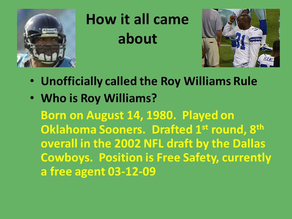 How it all came about Unofficially called the Roy Williams Rule Who is Roy Williams.