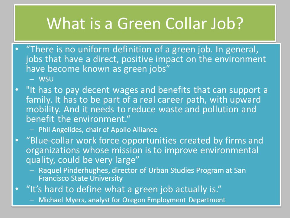 What is a Green Collar Job. There is no uniform definition of a green job.