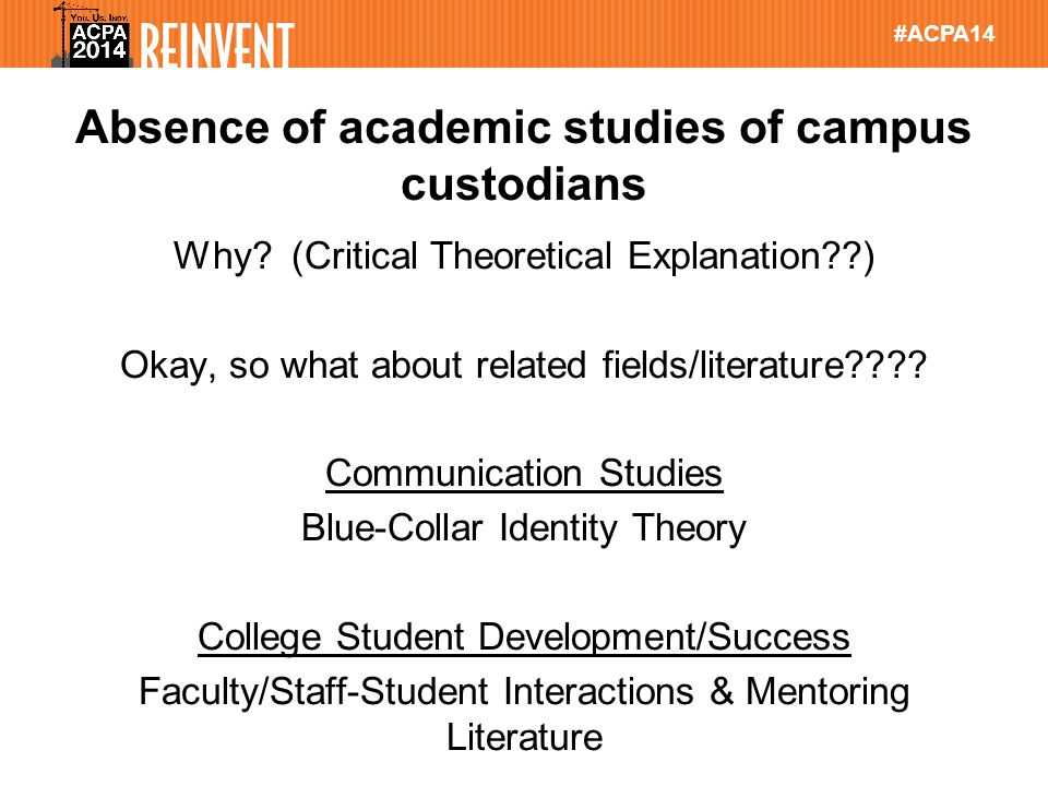 #ACPA14 Absence of academic studies of campus custodians Why.