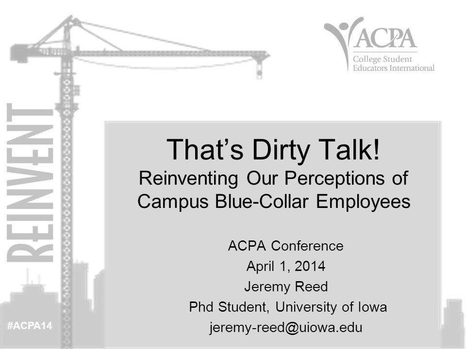 #ACPA14 Session Overview Learning Objectives Overview- 1 minute One Minute Free Write and Discussion- 5 minutes Presenter Introduction/Background/Positionality- 5 minutes Discussion of Presenter's Custodial Dissertation Study- 20 minutes Large Group Discussion How are blue-collar workers treated on your campus? -10 minutes Wrap-up/Questions -5 minutes