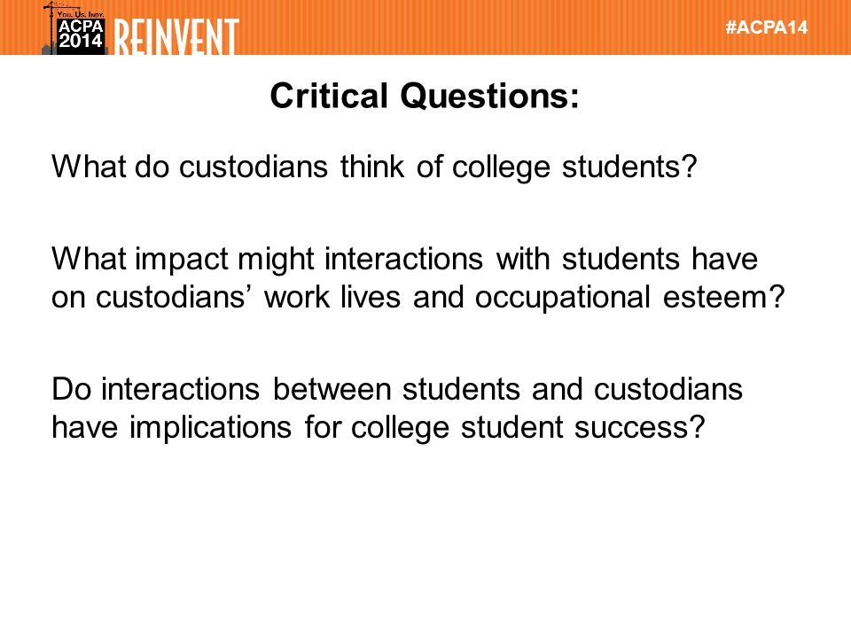 #ACPA14 Critical Questions: What do custodians think of college students.
