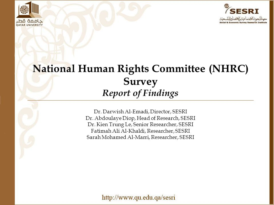 Outline Methods The results: – Values and Beliefs in Human Rights – Knowledge and Awareness about Human Rights in Qatar – Personal Experience with Human Rights – National Human Rights Committee (NHRC) Recommendations 2