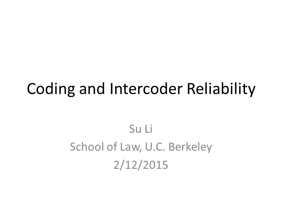 Outline Basics of data coding What's intercoder reliability.
