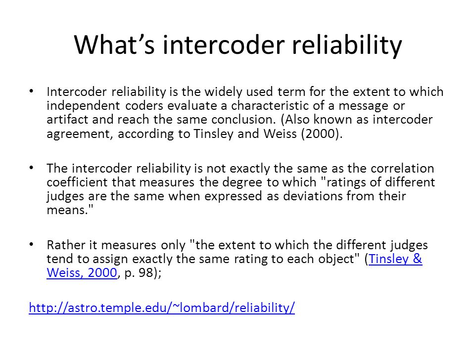 Why does it matter.Coding may involve coders' judgments which vary among individuals.