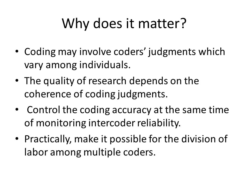 Mathematical measures that are commonly reported on intercoder reliability Popping (1988) identified 39 different agreement indices for coding nominal categories.