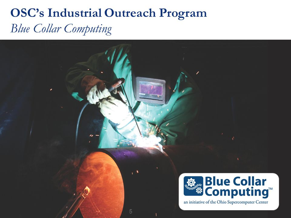 OSC's Industrial Outreach Program Blue Collar Computing 5