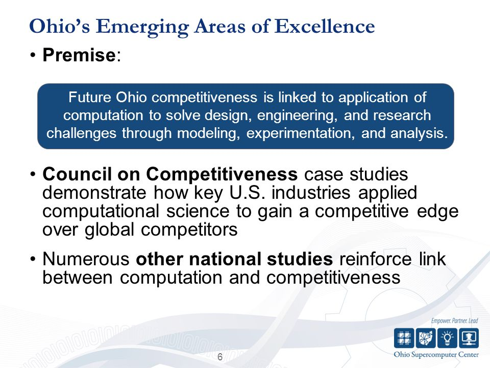 6 Ohio's Emerging Areas of Excellence Premise: Council on Competitiveness case studies demonstrate how key U.S.