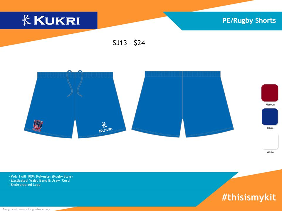 Design and colours for guidance only SJ13 - $24 PE/Rugby Shorts #thisismykit - Poly Twill 100% Polyester (Rugby Style) - Elasticated Waist Band & Draw Cord - Embroidered Logo