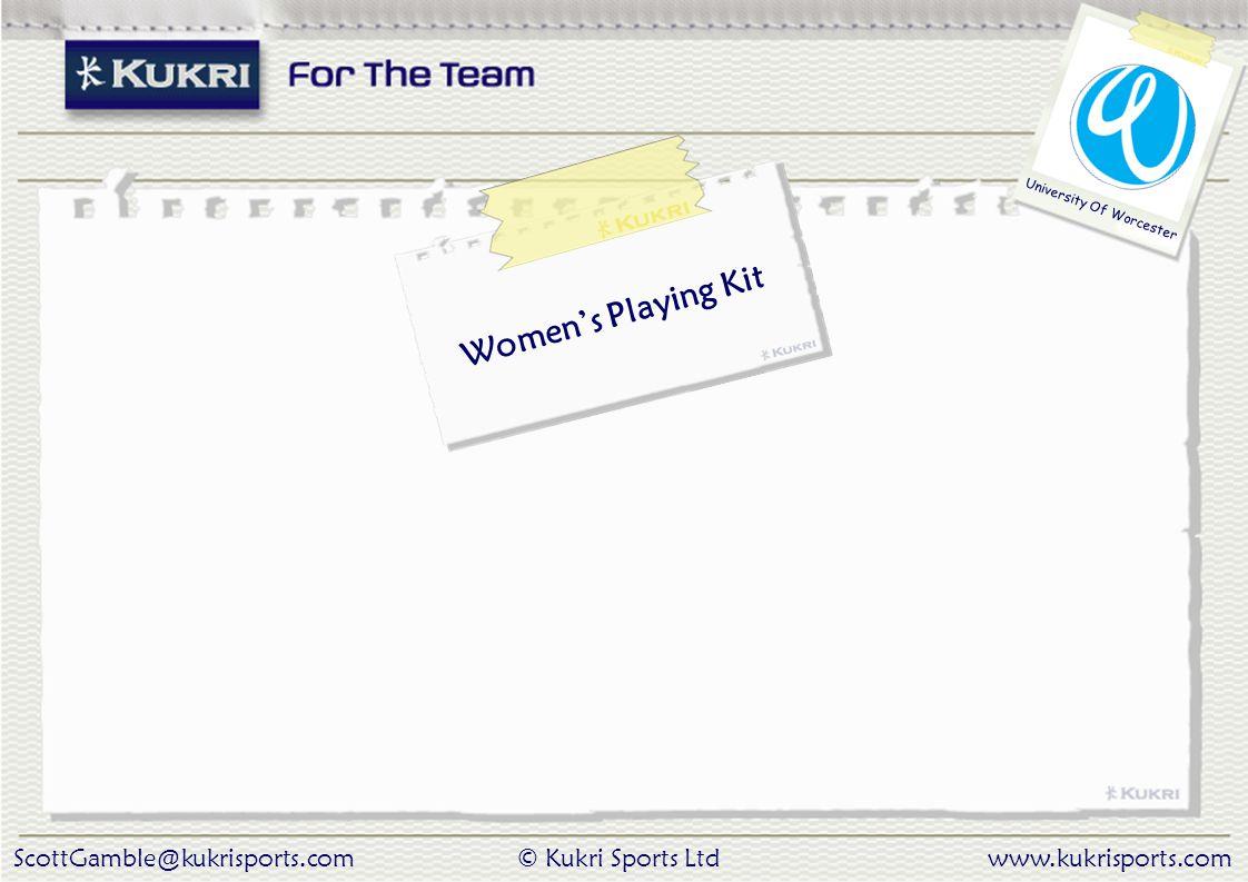 ScottGamble@kukrisports.com© Kukri Sports Ltdwww.kukrisports.com University Of Worcester Women's Playing Kit