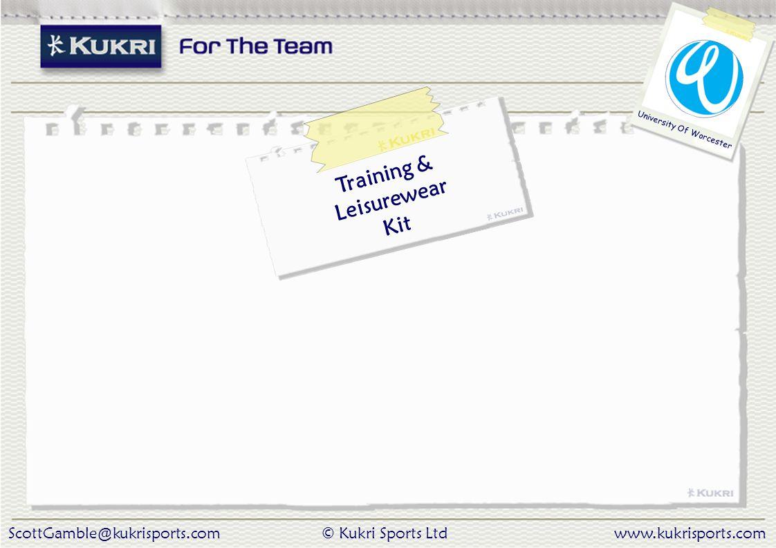 ScottGamble@kukrisports.com© Kukri Sports Ltdwww.kukrisports.com University Of Worcester Training & Leisurewear Kit