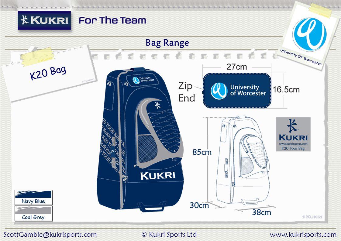 ScottGamble@kukrisports.com© Kukri Sports Ltdwww.kukrisports.com University Of Worcester Bag Range K20 Bag