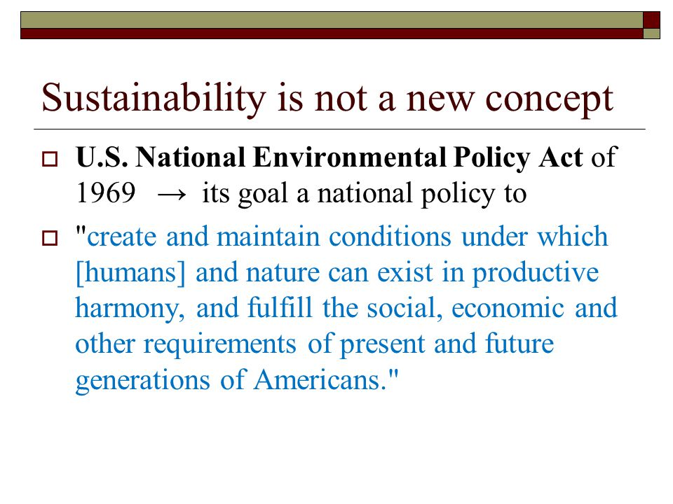 Sustainability is not a new concept  U.S.