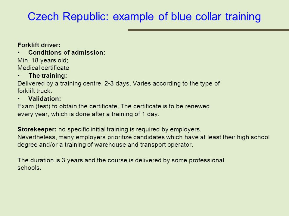 Czech Republic: example of blue collar training Forklift driver: Conditions of admission: Min.