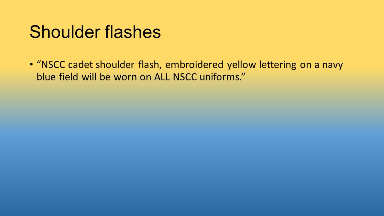 Officer/Chief Uniforms (Service Dress Blues) Officer Gold combo cover lining Sleeve stripes and insignia NSCC Officer crest on cover Chief Black combo cover lining No sleeve stripes or insignia Thingy