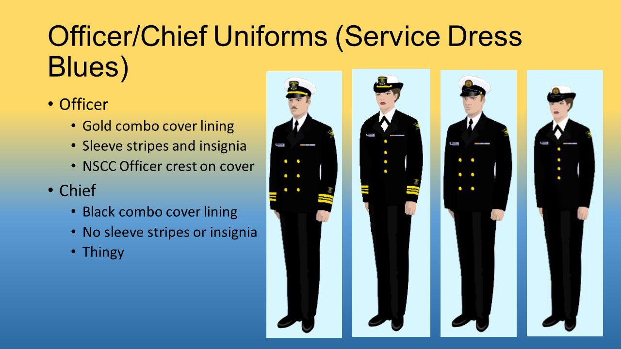 Officer/Chief Uniforms (Service Khaki) Officer Gold combo cover lining Gold belt buckle Tan belt Rank insignia Chief Black combo cover lining Gold belt buckle Tan belt Rank insignia