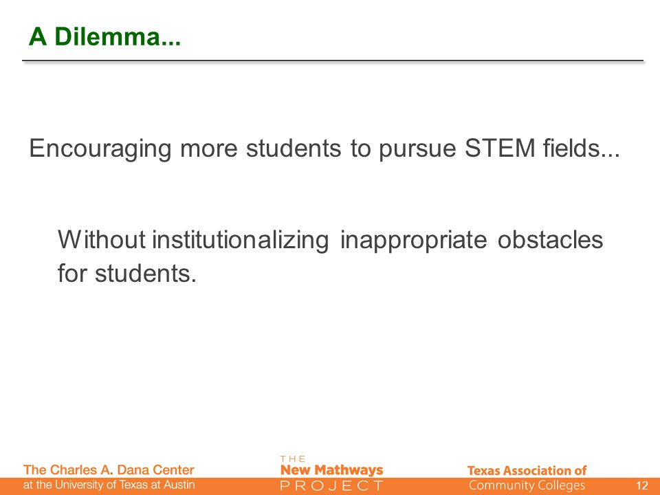 A Dilemma... Encouraging more students to pursue STEM fields...