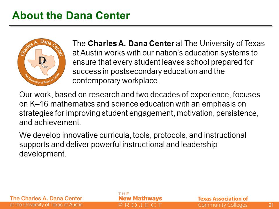 About the Dana Center 21 The Charles A.