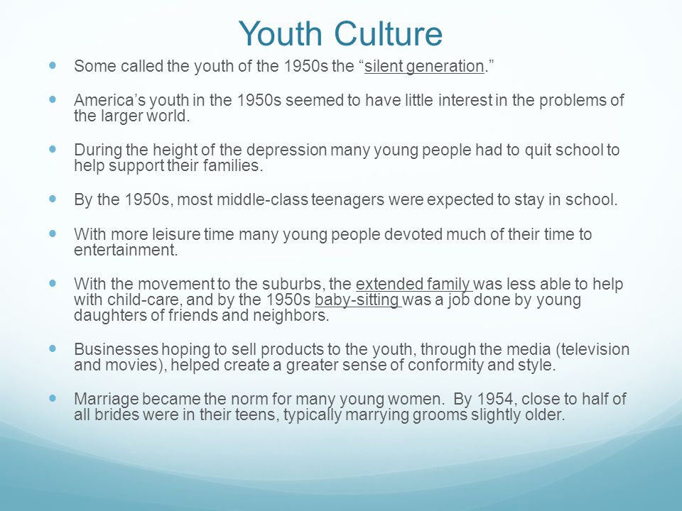 """Youth Culture Some called the youth of the 1950s the """"silent generation."""" America's youth in the 1950s seemed to have little interest in the problems"""
