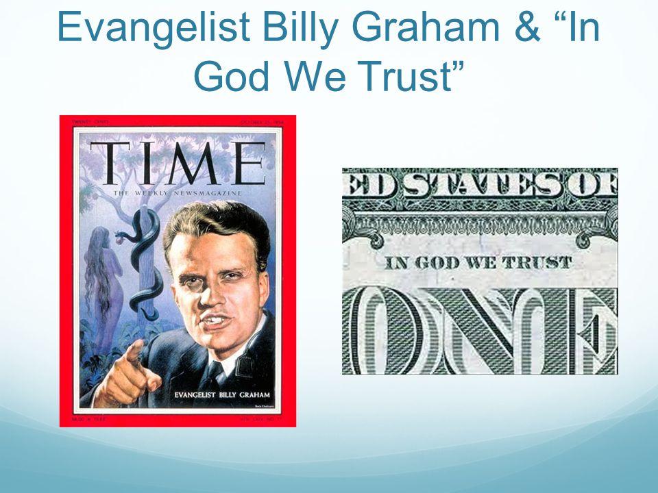 """Evangelist Billy Graham & """"In God We Trust"""""""