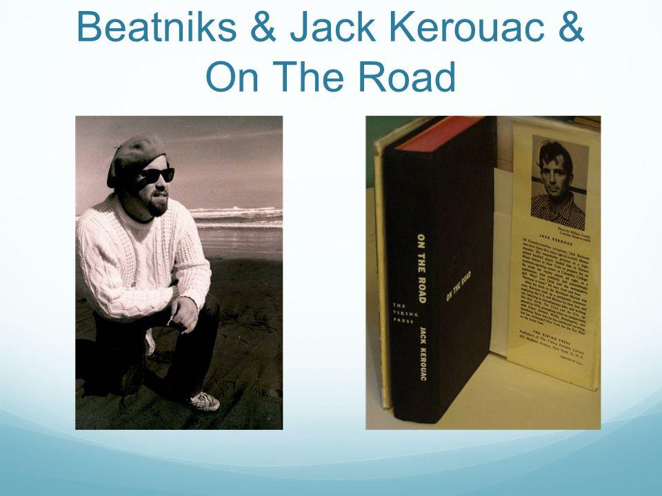 Beatniks & Jack Kerouac & On The Road