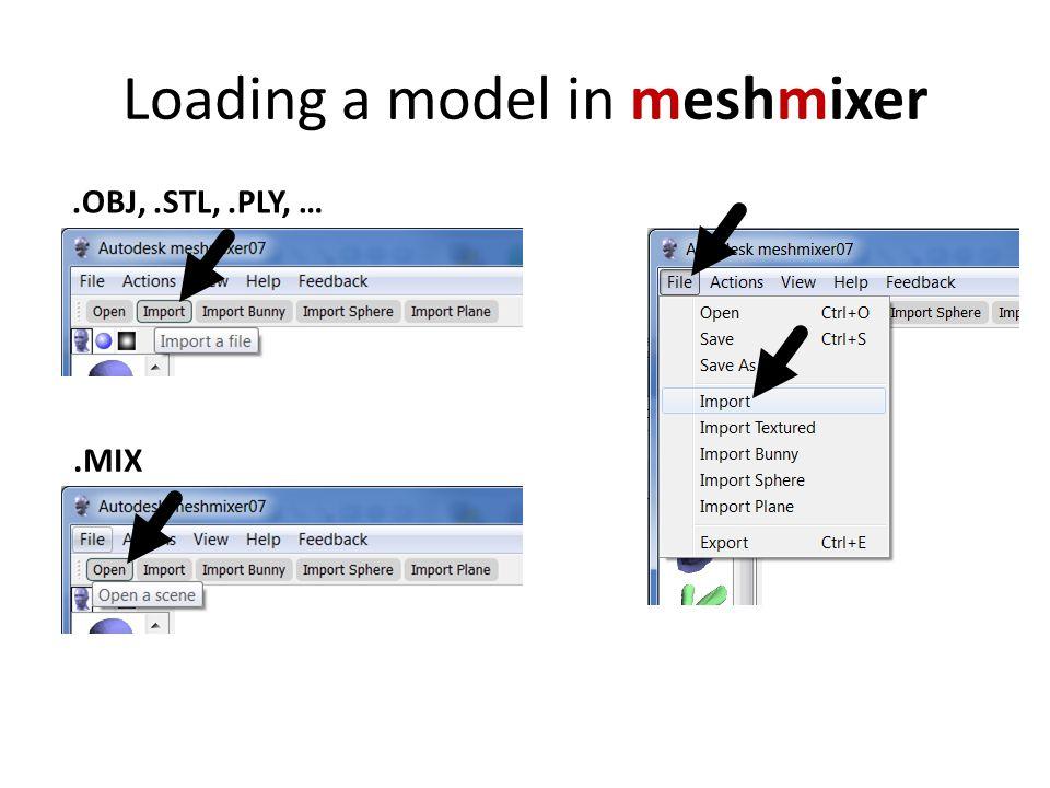 Loading a model in meshmixer.OBJ,.STL,.PLY, ….MIX