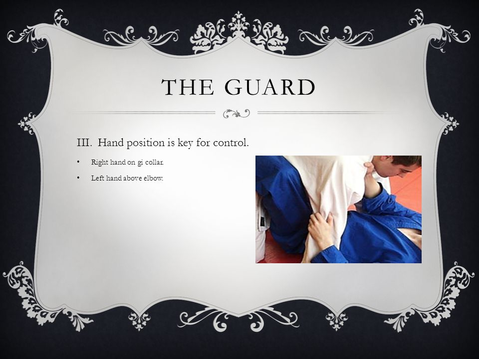 THE GUARD II.Beginners should always use the closed guard.
