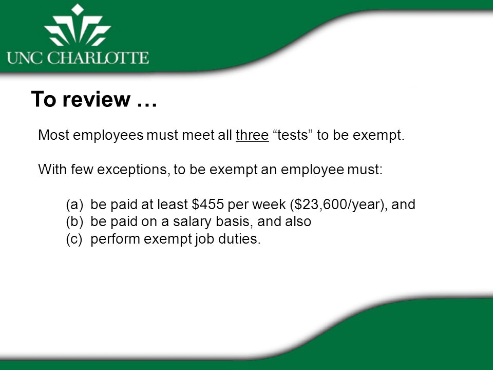 Most employees must meet all three tests to be exempt.