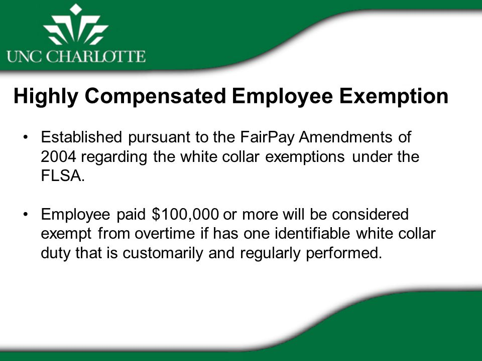 Highly Compensated Employee Exemption Established pursuant to the FairPay Amendments of 2004 regarding the white collar exemptions under the FLSA.