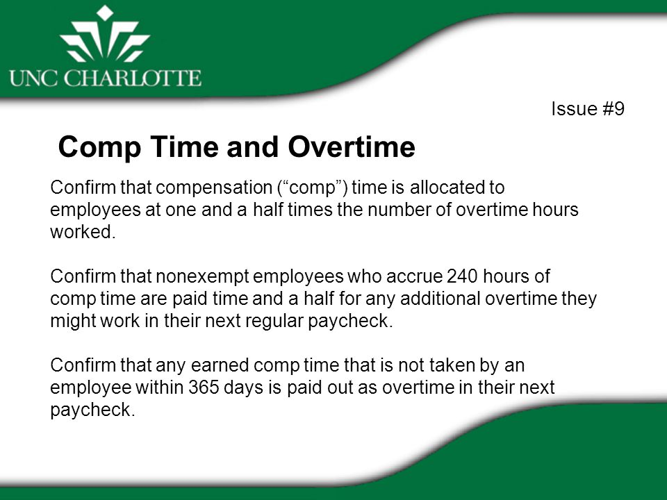 "Confirm that compensation (""comp"") time is allocated to employees at one and a half times the number of overtime hours worked. Confirm that nonexempt"