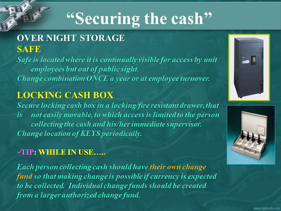 OVER NIGHT STORAGE SAFE Safe is located where it is continually visible for access by unit employees but out of public sight.