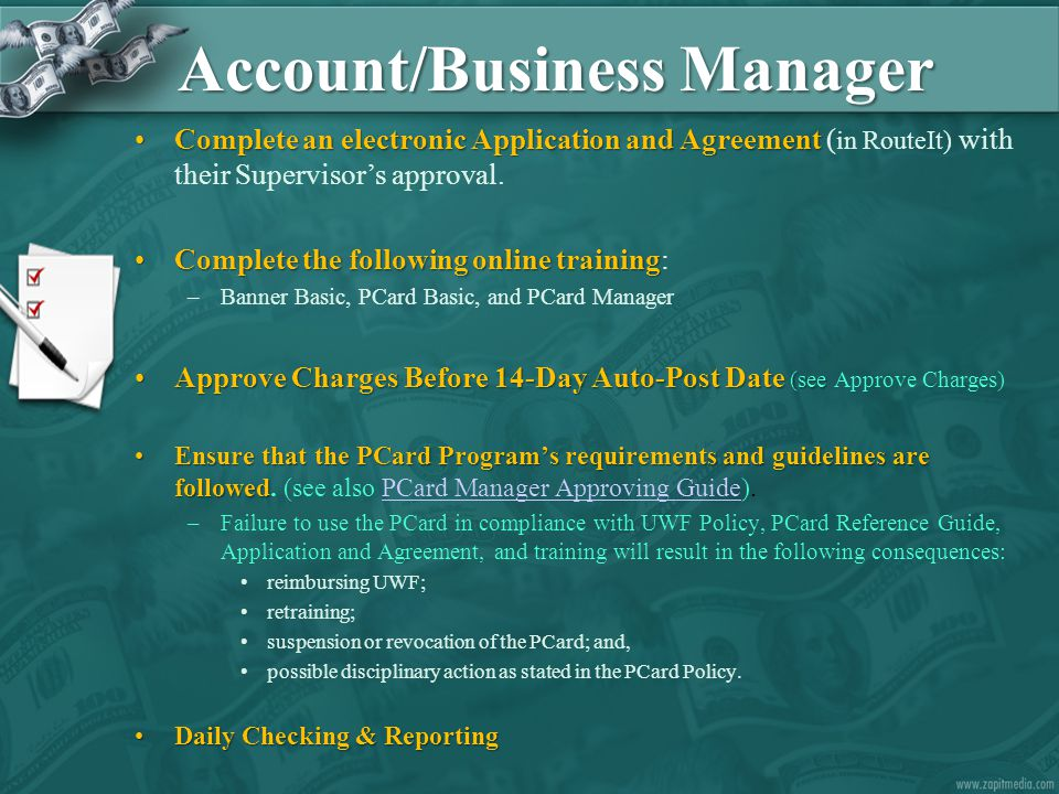 Account/Business Manager Complete an electronic Application and AgreementComplete an electronic Application and Agreement ( in RouteIt) with their Sup